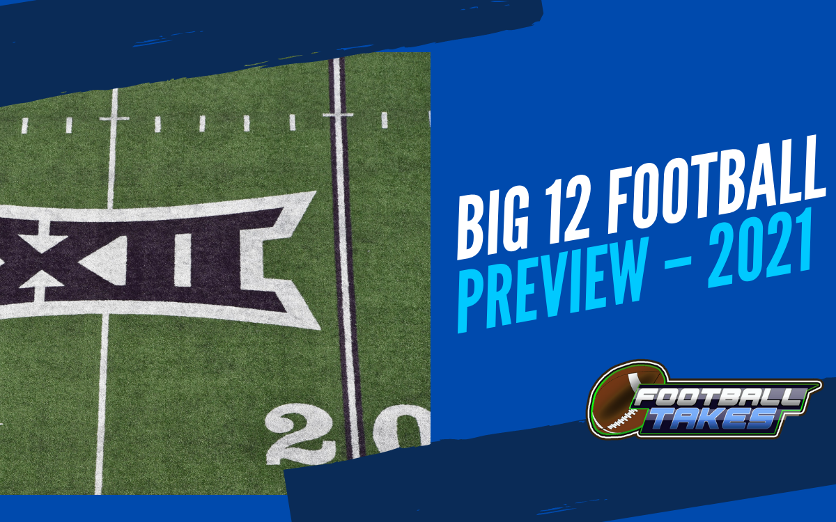 Big 12 Football Preview for 2021