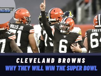 Why the Cleveland Browns Will Win the Super Bowl