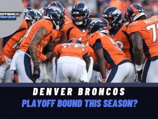 NFL Takes/Opinions: Can the Denver Broncos Make the Playoffs?