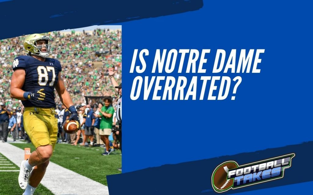 Is Notre Dame Overrated