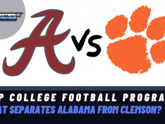 Top College Football Program in the Nation: What Separates Alabama from Clemson?