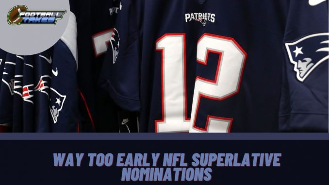 Way too Early NFL Superlative Nominations