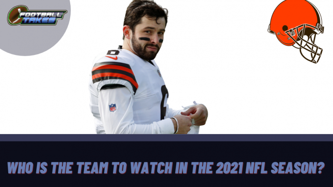 Who is the Team to Watch in the 2021 NFL Season?