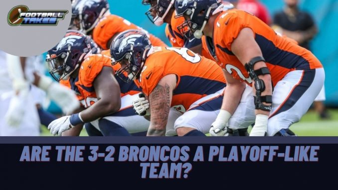 Are the 3-2 Broncos a Playoff-Like Team