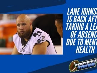 Lane Johnson is Back After Taking a Leave of Absence Due to Mental health