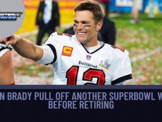 Can Brady Pull off another Superbowl Win before Retiring