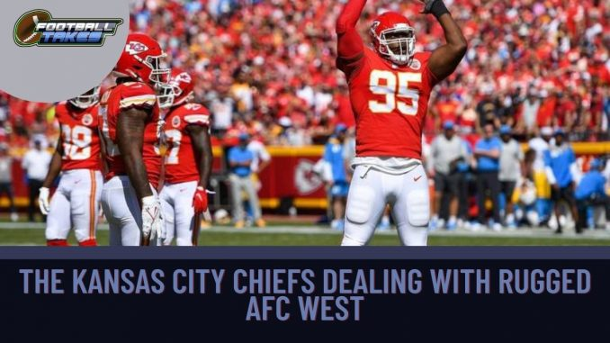 The Kansas City Chiefs Dealing With Rugged AFC West