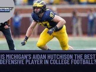 Is Michigan's Aidan Hutchison the Best Defensive Player in College Football?