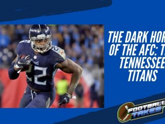 The Dark Horse of the AFC The Tennessee Titans
